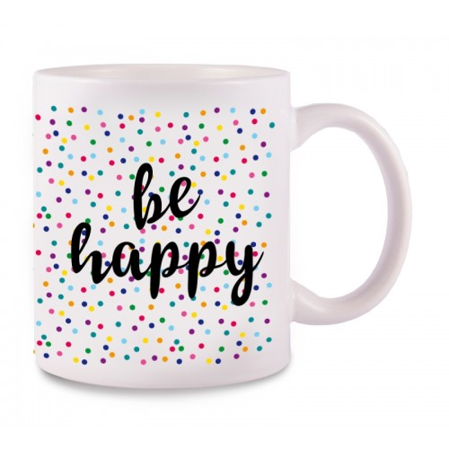 Tasse Be Happy